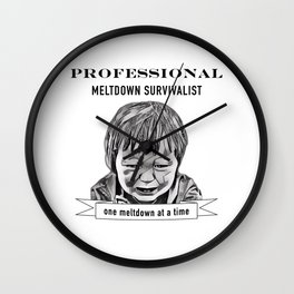 Professional meltdown survivalist Wall Clock