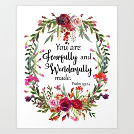 You are Fearfully and Wonderfully made Art Print