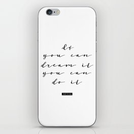 If You Can Dream It You Can Do It, Follow Your Dreams, You Got This, Never Give Up, Reach for the St iPhone Skin