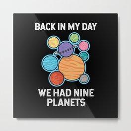 We Had Nine Planets Metal Print