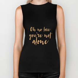 Oh no love, you're not alone Biker Tank