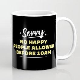 No happy people allowed  Coffee Mug