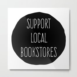 Support Local Bookstore Metal Print
