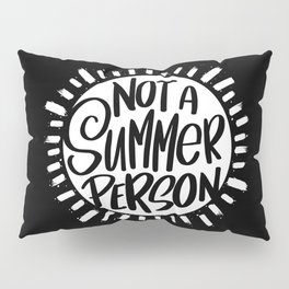 Not A Summer Person Pillow Sham
