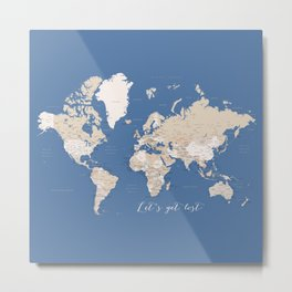 Let's get lost detailed world map with cities in blue and brown, Gabriel Metal Print