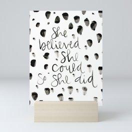 She Believed She Could So She Did Mini Art Print