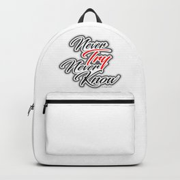 Never Try Never Know Backpack