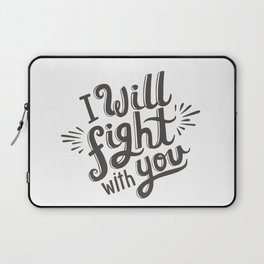 I Will Fight With You Laptop Sleeve