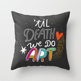 'Til Death We Do Art Throw Pillow