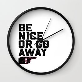 PRINTABLE Art,Be Nice Or Go Away,Office Decor,Dorm ,Kids Room Decor Wall Clock