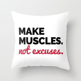 Make Muscles Gym Quote Throw Pillow