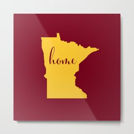 Minnesota is Home - Go Golden Gophers! Metal Print