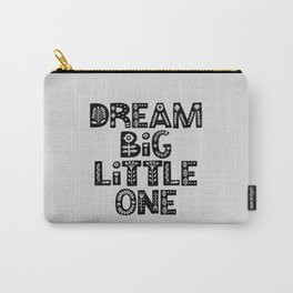 Dream Big Little One inspirational nursery art black and white typography poster home wall decor Carry-All Pouch