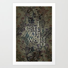 I can if I want to Art Print