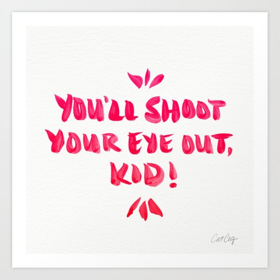 You'll Shoot Your Eye Out – Pink Ink Art Print
