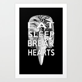 Eat Sleep Break Hearts Art Print
