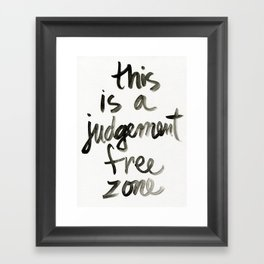 Judgement Free Zone Framed Art Print