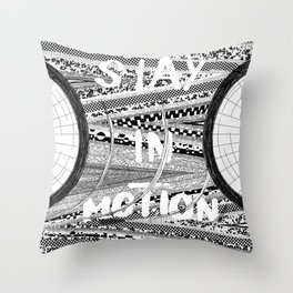 """Stay in motion"" Throw Pillow"