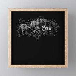 Firefighter Crew - Firefighter Design Framed Mini Art Print