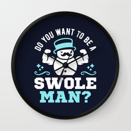 Do You Want To Be A Swoleman? Wall Clock