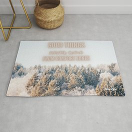 Good things never come from comfort zone Rug