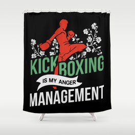 Kickboxing Is My Anger Management Shower Curtain