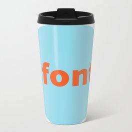 Fonts vs Typefaces (Solo) Metal Travel Mug