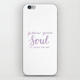 Inspiring quote - Follow your soul, purple iPhone Skin