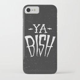 Ya Bish iPhone Case