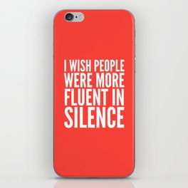 I Wish People Were More Fluent in Silence (Red) iPhone Skin