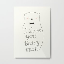 I love your beary much Metal Print