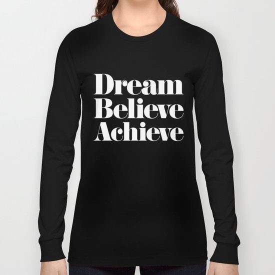 Dream, Believe, Achieve Long Sleeve T-shirt