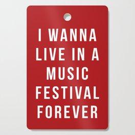 Live Music Festival Quote Cutting Board