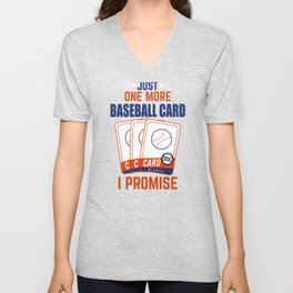 Baseball Card Collector Just One More Card  Unisex V-Neck
