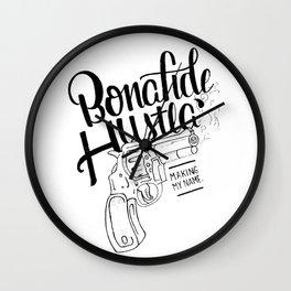 Bonafide Hustla Wall Clock