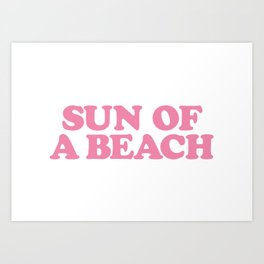 SUN OF A BEACH Art Print