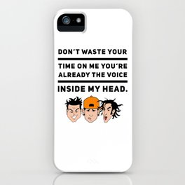 Don't Waste Your Time . iPhone Case