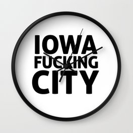 IOWA F-ING CITY Wall Clock