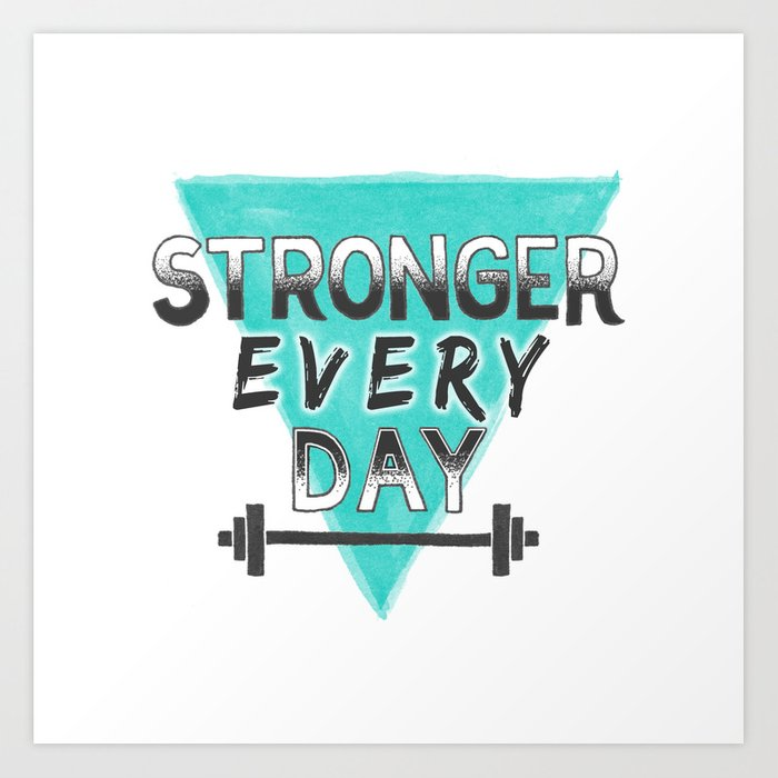 Stronger Every Day (barbell) Art Print