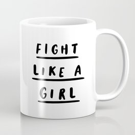 Fight Like a Girl black and white typography poster gift for her girlfriend home wall decor bedroom Coffee Mug