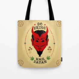 Do Drugs, Hail Satan Tote Bag