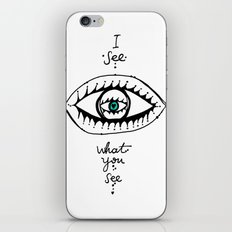I see what you see iPhone Skin