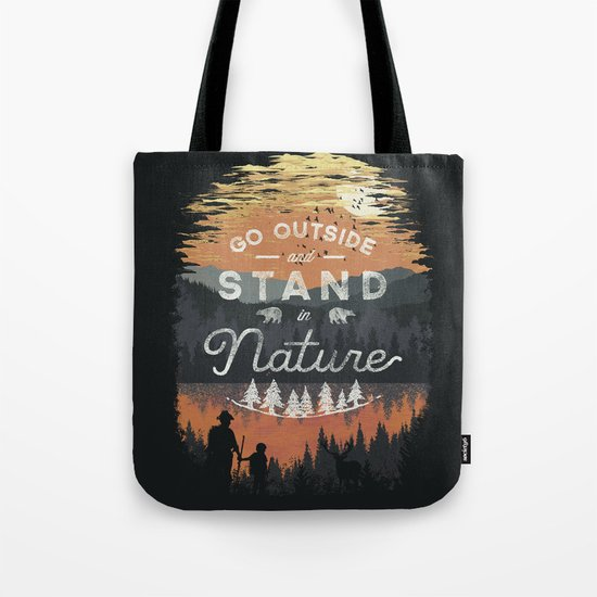 Go Outside and Stand in Nature Tote Bag