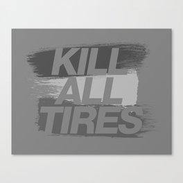 Kill All Tires v6 HQvector Canvas Print