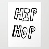 hip hop Art Prints featuring HIP HOP by Simon Greiner