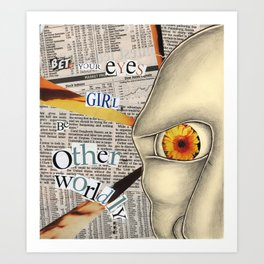 Bet Your Eyes, Girl, Be Other-worldly Art Print