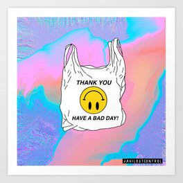 HAVE A BAD DAY Art Print
