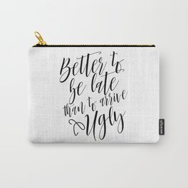 Bathroom Decor, Better To Be late Than To Arrive Ugly, Bathroom Quote Positive Print Watercolor Carry-All Pouch