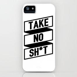 Take No Sh*t iPhone Case