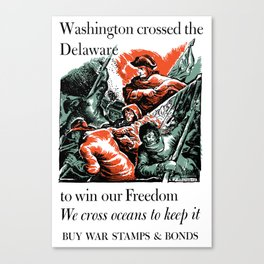 Washington Crossed The Delaware To Win Our Freedom Canvas Print